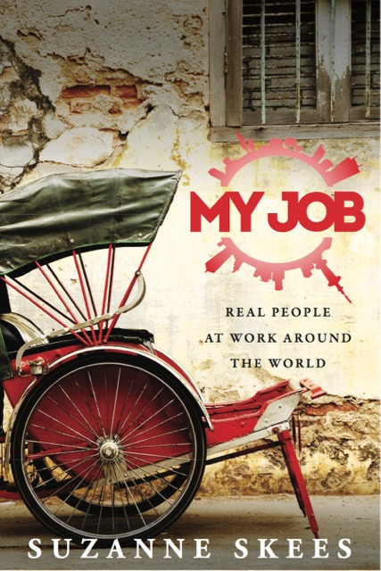My Job: Real People at Work Around the World, by Suzanne Skees